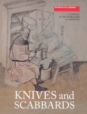 Knives and Scabbards - Medieval Finds from Excavations in London S. v. 1 (Paperback)