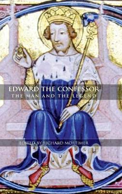 Edward the Confessor - The Man and the Legend (Hardback)