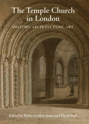 The Temple Church in London: History, Architecture, Art (Hardback)