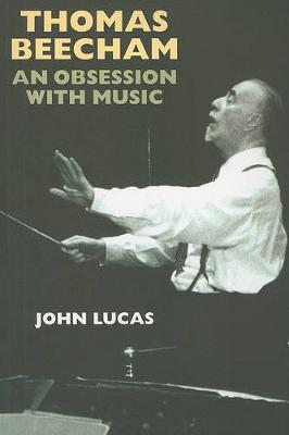 Thomas Beecham: An Obsession with Music (Paperback)