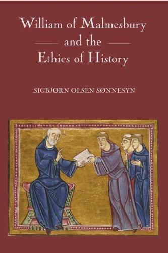 William of Malmesbury and the Ethics of History (Hardback)