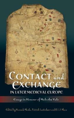 Contact and Exchange in Later Medieval Europe: Essays in Honour of Malcolm Vale (Hardback)