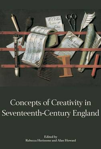 Concepts of Creativity in Seventeenth-Century England (Hardback)
