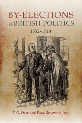 By-elections in British Politics, 1832-1914 (Hardback)