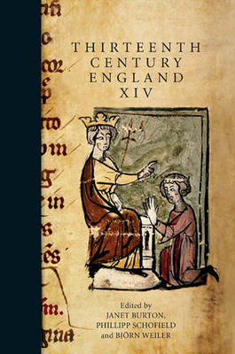 Thirteenth Century England XIV: Proceedings of the Aberystwyth and Lampeter Conference, 2011 - Thirteenth Century England v. 14 (Hardback)