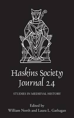 The Haskins Society Journal 24: 2012. Studies in Medieval History - Haskins Society Journal v. 24 (Hardback)