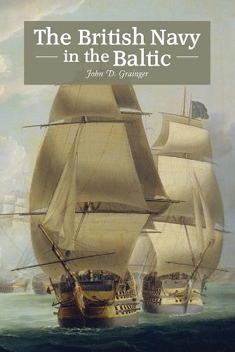 The British Navy in the Baltic (Hardback)