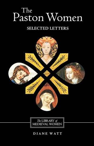 The Paston Women: Selected Letters - Library of Medieval Women (Paperback)