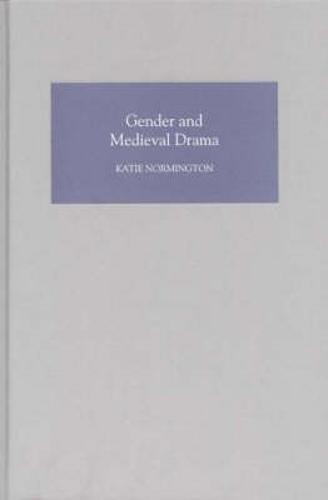 Gender and Medieval Drama - Gender in the Middle Ages v. 1 (Hardback)