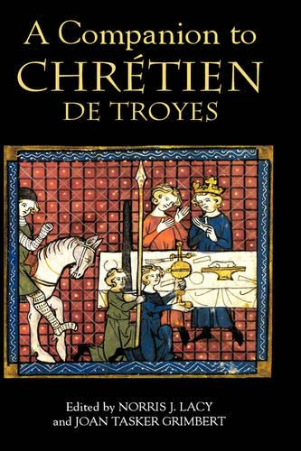A Companion to Chretien de Troyes - Arthurian Studies v. 63 (Hardback)
