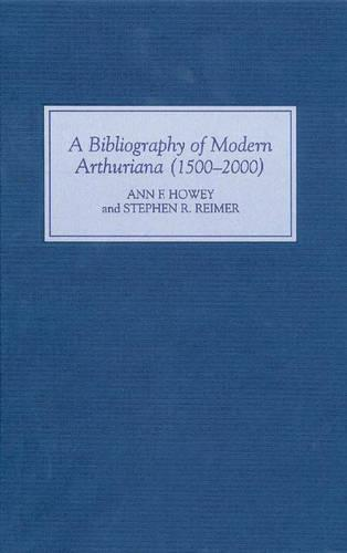 A Bibliography of Modern Arthuriana (1500-2000) (Hardback)