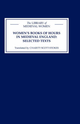 Women's Books of Hours in Medieval England - Library of Medieval Women (Hardback)