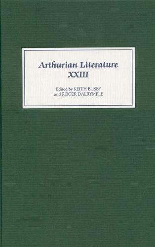 Arthurian Literature XXIII - Arthurian Literature v. 23 (Hardback)