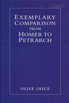 Exemplary Comparison from Homer to Petrarch (Hardback)