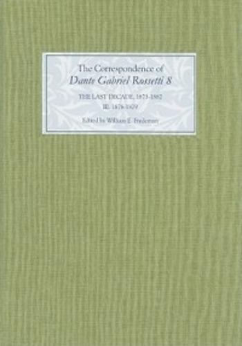 The Correspondence of Dante Gabriel Rossetti 8: The Last Decade, 1873-1882: Kelmscott to Birchington III. 1878-1879. (Hardback)