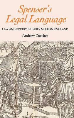 Spenser's Legal Language: Law and Poetry in Early Modern England - Studies in Renaissance Literature v. 23 (Hardback)
