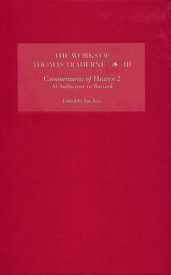 The The Works of Thomas Traherne III: The Works of Thomas Traherne III Al-Sufficient to Bastard Part 2 - Works of Thomas Traherne (Hardback)