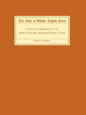 The Index of Middle English Prose Handlist III: Manuscripts in the Digby Collection, Bodleian Library, Oxford - Index of Middle English Prose (Paperback)
