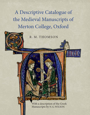 A Descriptive Catalogue of the Medieval Manuscripts of Merton College, Oxford: with a description of the Greek Manuscripts by N. G. Wilson (Hardback)