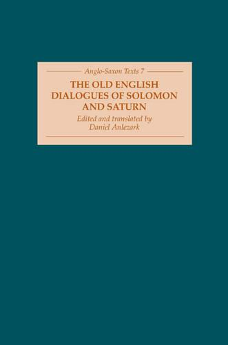 The Old English Dialogues of Solomon and Saturn - Anglo-Saxon Texts v. 7 (Hardback)