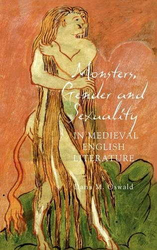 Monsters, Gender and Sexuality in Medieval English Literature - Gender in the Middle Ages v. 5 (Hardback)