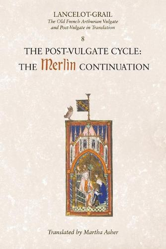 Lancelot-Grail: 8. The Post Vulgate Cycle. The Merlin Continuation: The Old French Arthurian Vulgate and Post-Vulgate in Translation (Paperback)
