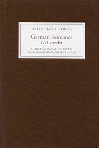 German Romance IV: <I>Lanzelet</I> - Arthurian Archives v. 17 (Hardback)