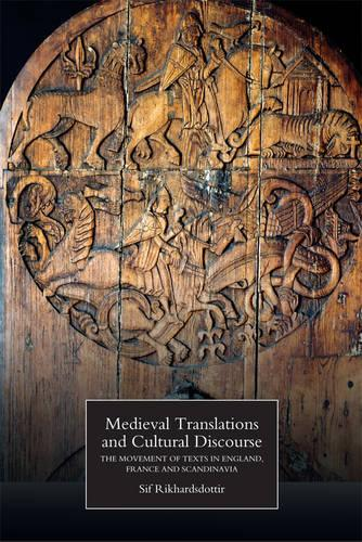 Medieval Translations and Cultural Discourse: The Movement of Texts in England, France and Scandinavia (Hardback)