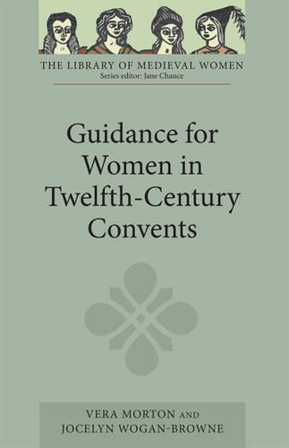 Guidance for Women in Twelfth-Century Convents - Library of Medieval Women (Paperback)