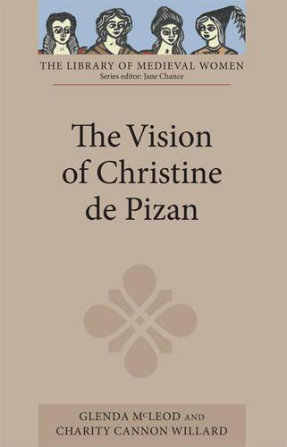 The Vision of Christine de Pizan - Library of Medieval Women (Paperback)