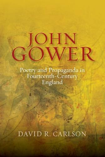 John Gower, Poetry and Propaganda in Fourteenth-Century England - Publications of the John Gower Society v. 7 (Hardback)
