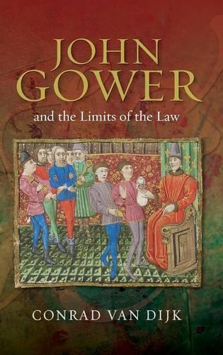 John Gower and the Limits of the Law - Publications of the John Gower Society v. 8 (Hardback)