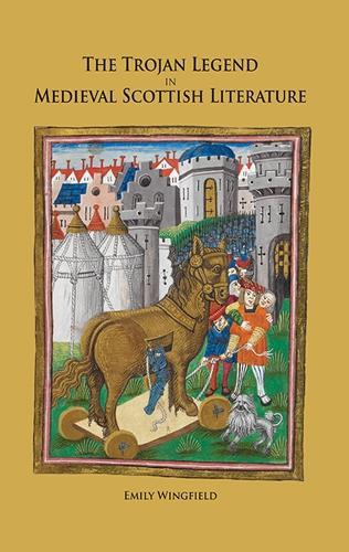 The Trojan Legend in Medieval Scottish Literature (Hardback)