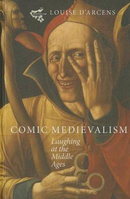 Comic Medievalism: Laughing at the Middle Ages - Medievalism v. 4 (Hardback)