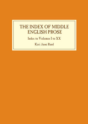 Index of Middle English Prose: Index to Volumes I to XX - Index of Middle English Prose (Hardback)