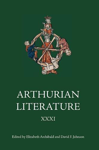 Arthurian Literature XXXI - Arthurian Literature v. 31 (Hardback)