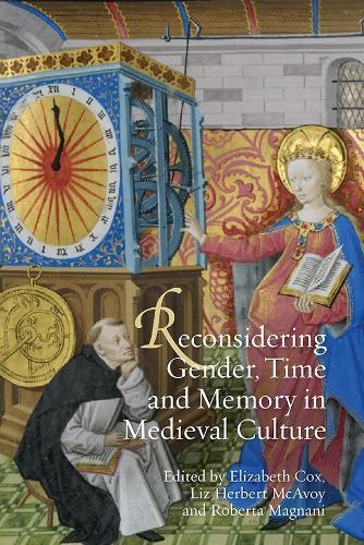 Reconsidering Gender, Time and Memory in Medieval Culture - Gender in the Middle Ages v. 10 (Hardback)