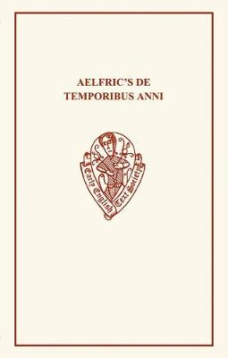 Alfric's De Temporibus Anni - Early English Text Society Original Series (Paperback)