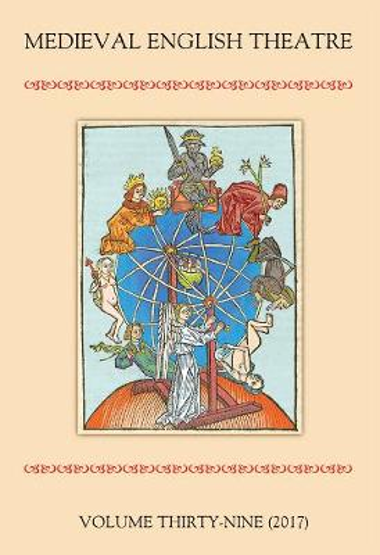 Medieval English Theatre 39: Stagecraft, Performance, Reception - Medieval English Theatre v. 39 (Paperback)