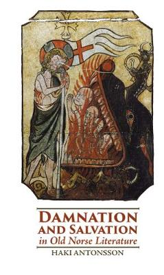 Damnation and Salvation in Old Norse Literature - Studies in Old Norse Literature v. 3 (Hardback)
