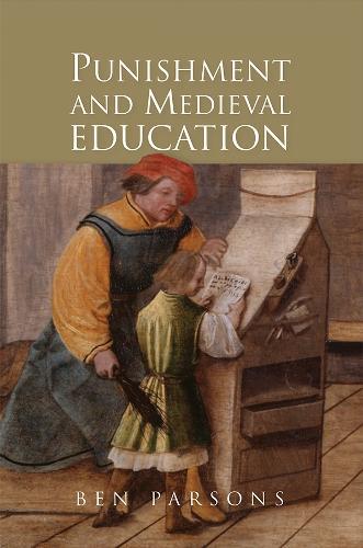 Punishment and Medieval Education (Hardback)