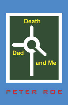 Death, Dad and Me (Paperback)