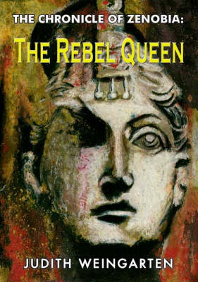 The Chronicle of Zenobia: The Rebel Queen (Paperback)