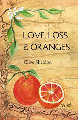 Love, Loss and Oranges (Paperback)