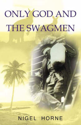Only God and the Swagmen (Paperback)