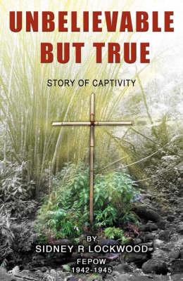Unbelievable But True: Story of Captivity (Paperback)