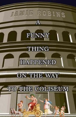 A Funny Thing Happened on the Way to the Coliseum (Paperback)