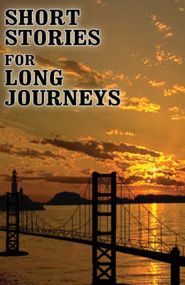 Short Stories for Long Journeys (Paperback)
