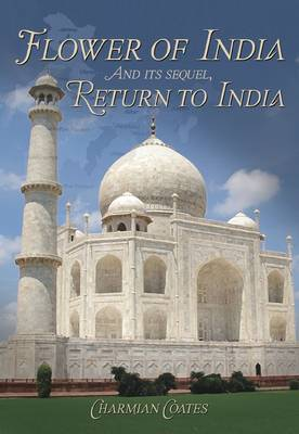 Flower of India: WITH Return to India (Paperback)