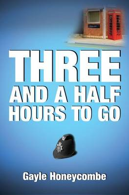 Three and a Half Hours to Go (Paperback)